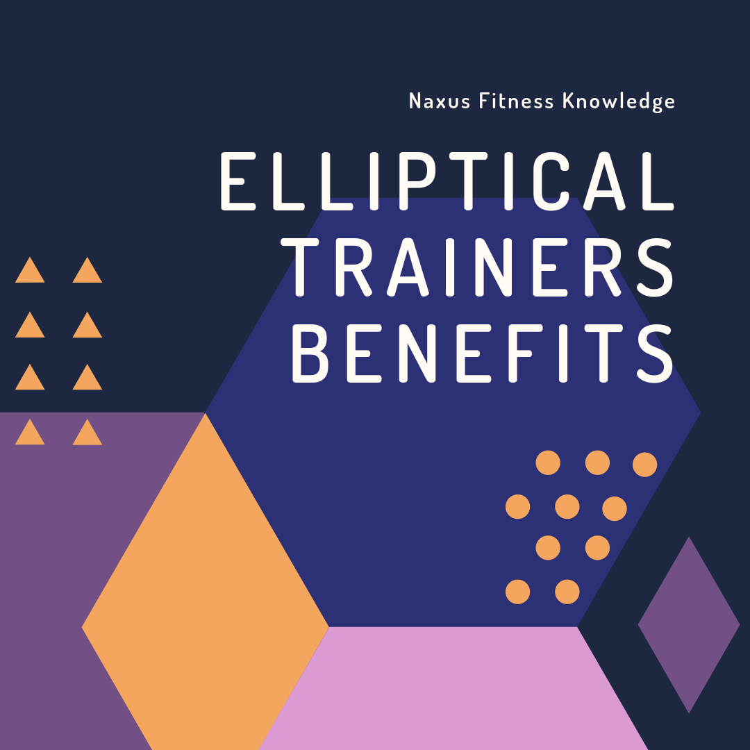Elliptical Trainers Benefits