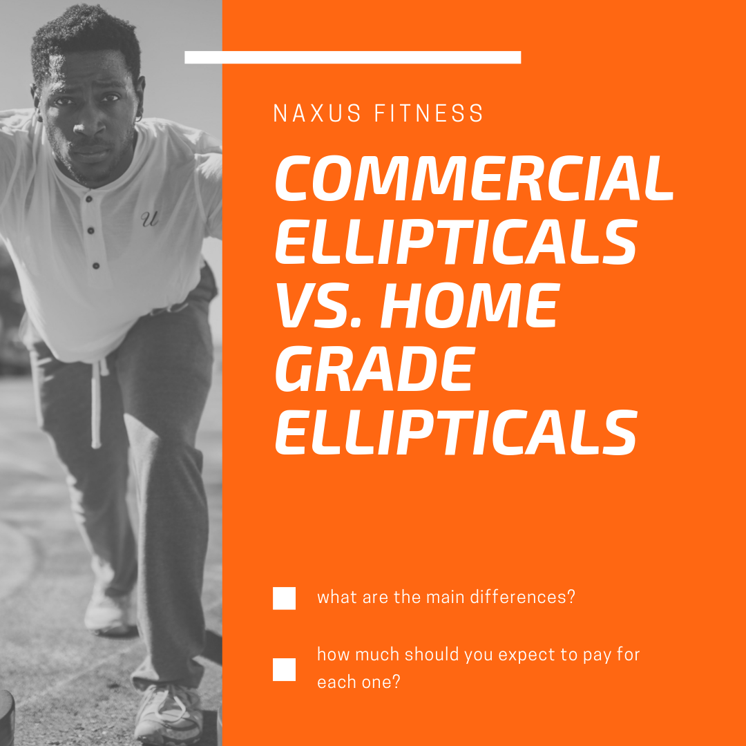 Commercial elliptical vs. Home Grade elliptical