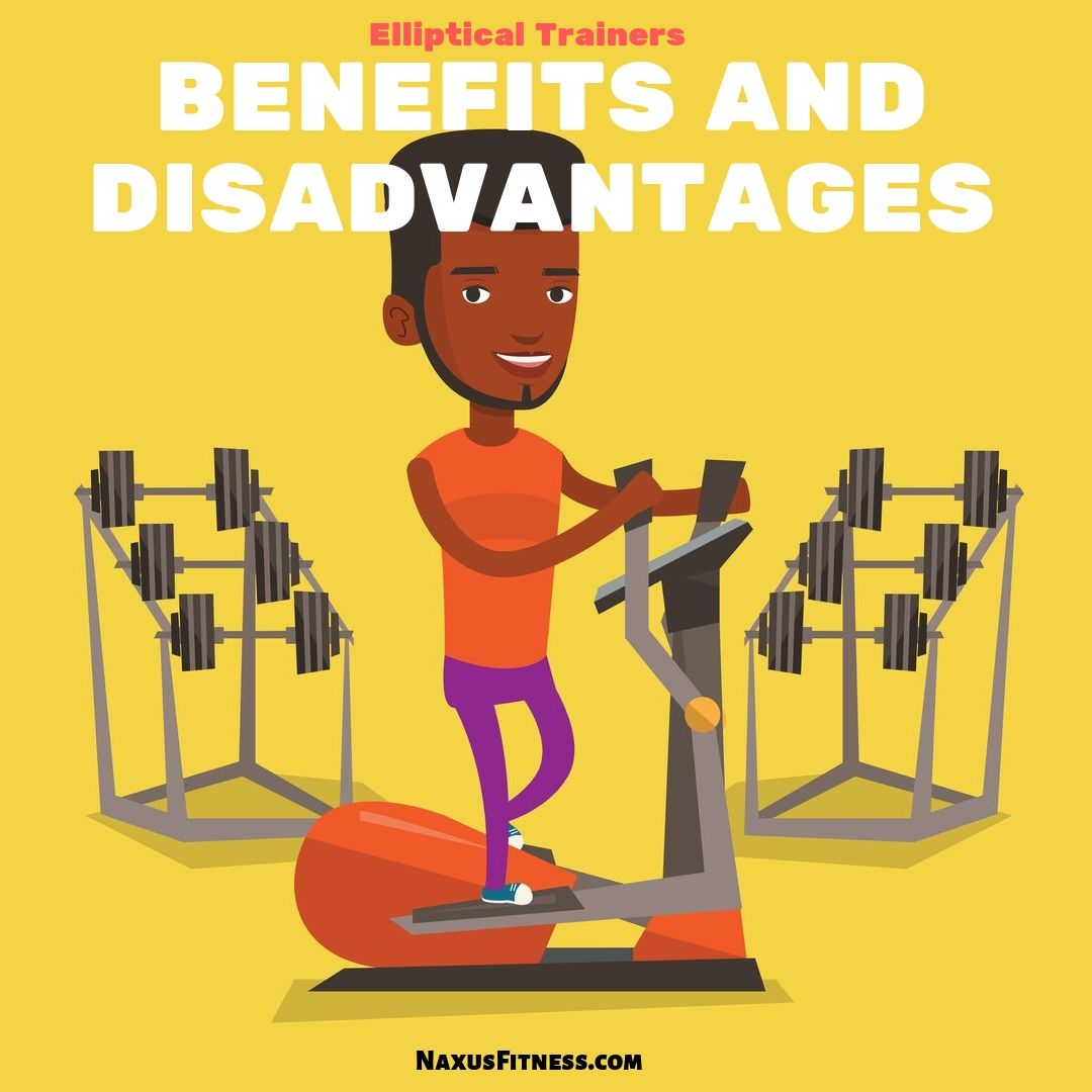 Elliptical Trainers Benefits VS Disadvantages