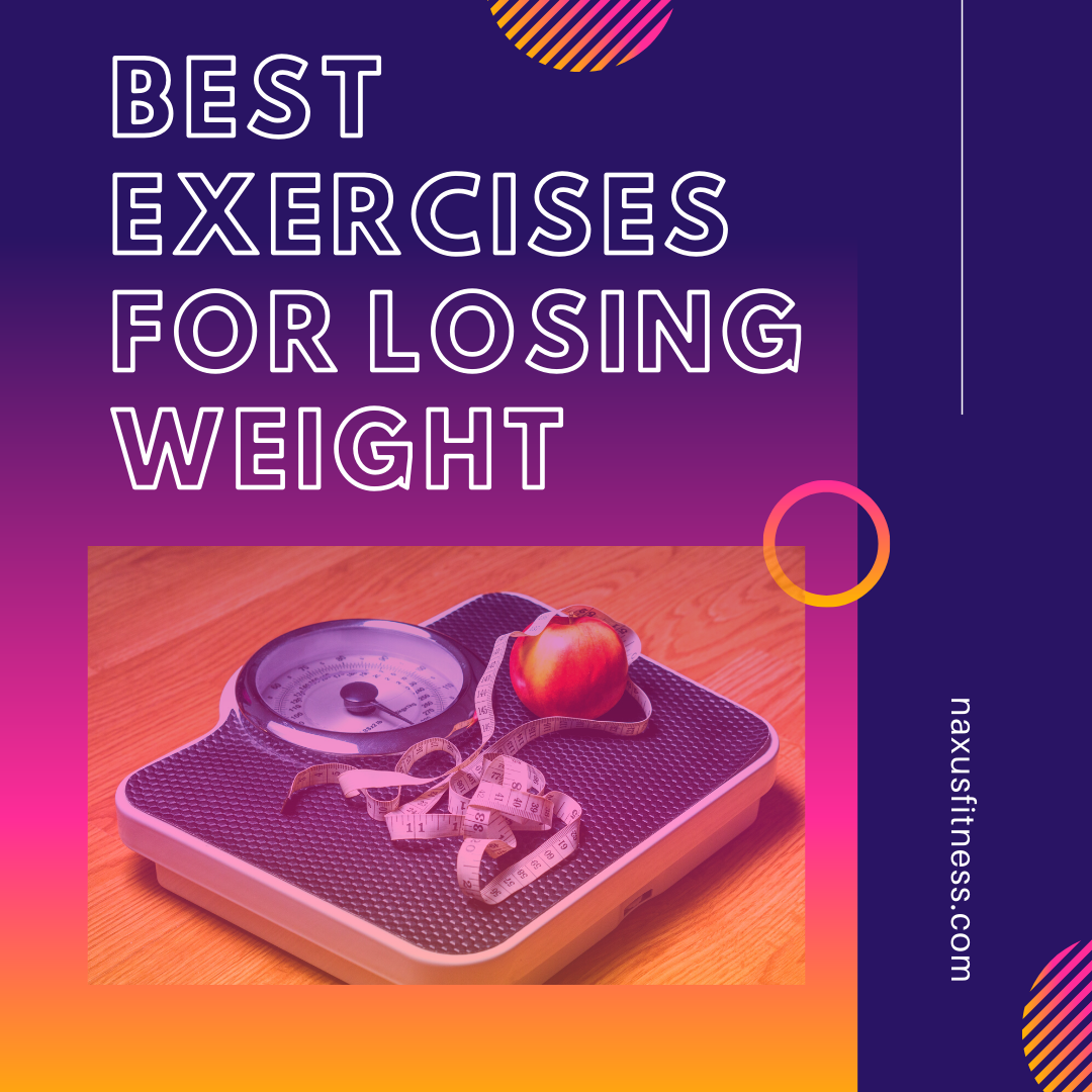 Best Exercises for losing weight