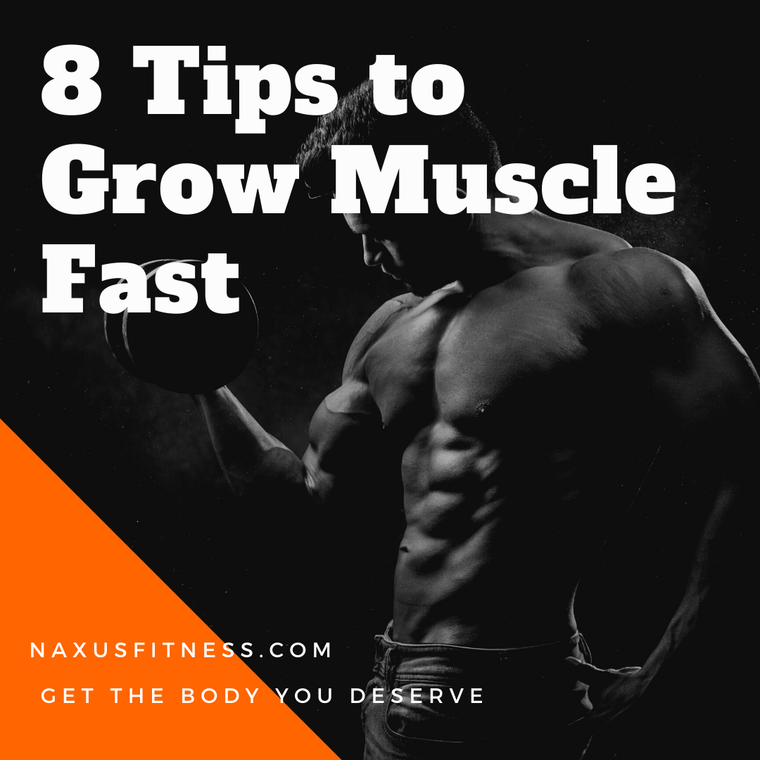 tips to grow muscle fast