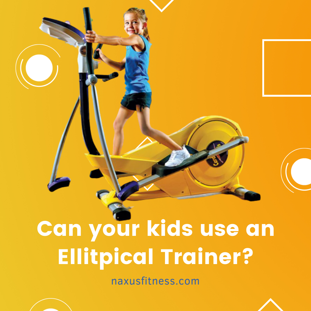 can your kids use ellipticals