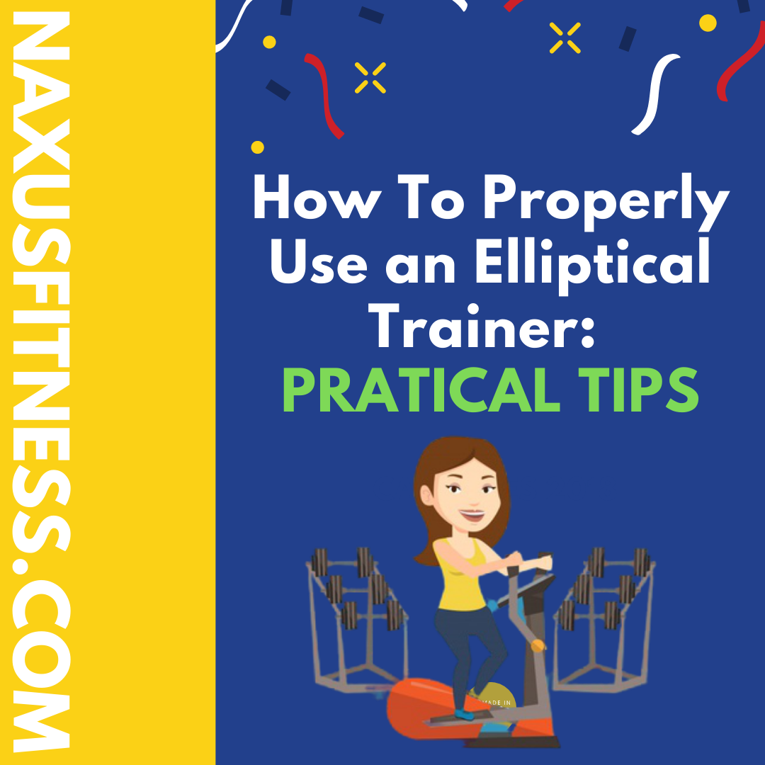 how to use your elliptical properly