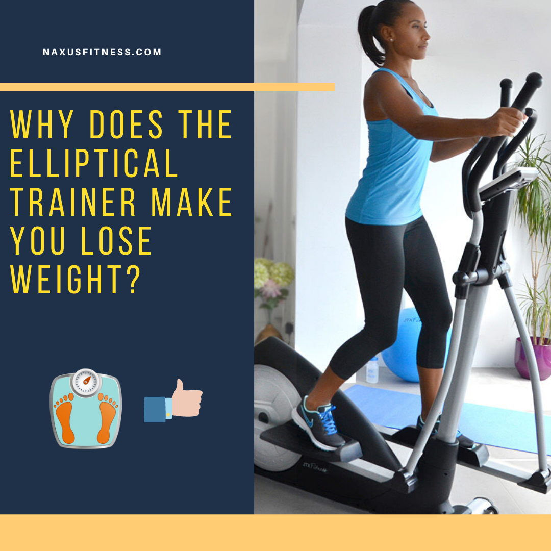 why does the elliptical trainer make you lose weight