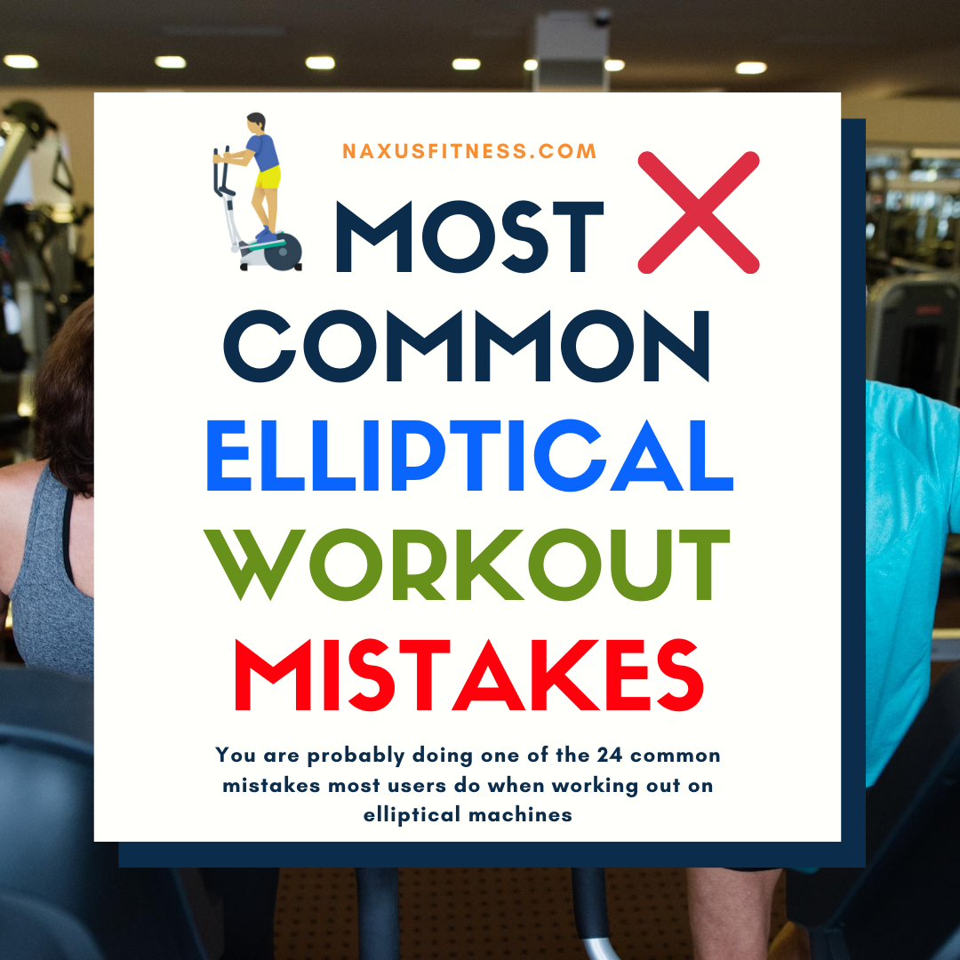 common elliptical workout mistakes