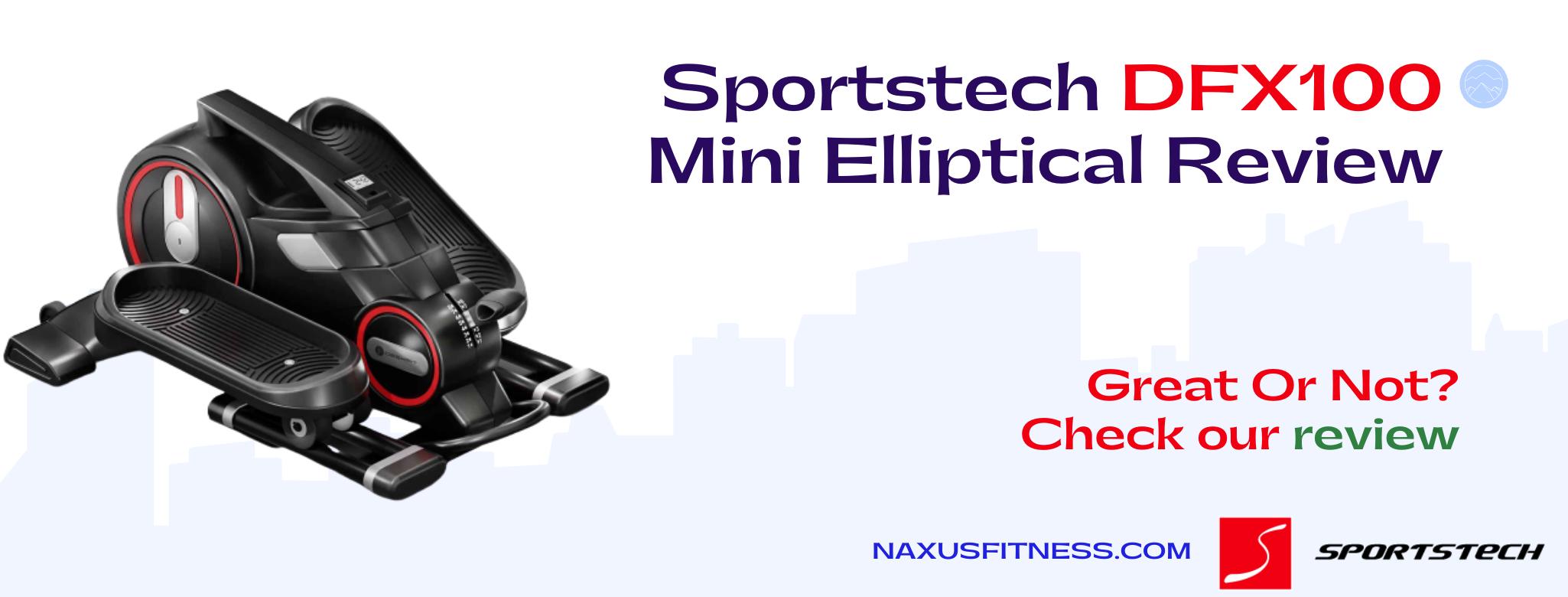 Sportstech DFX100 Mini Elliptical Review