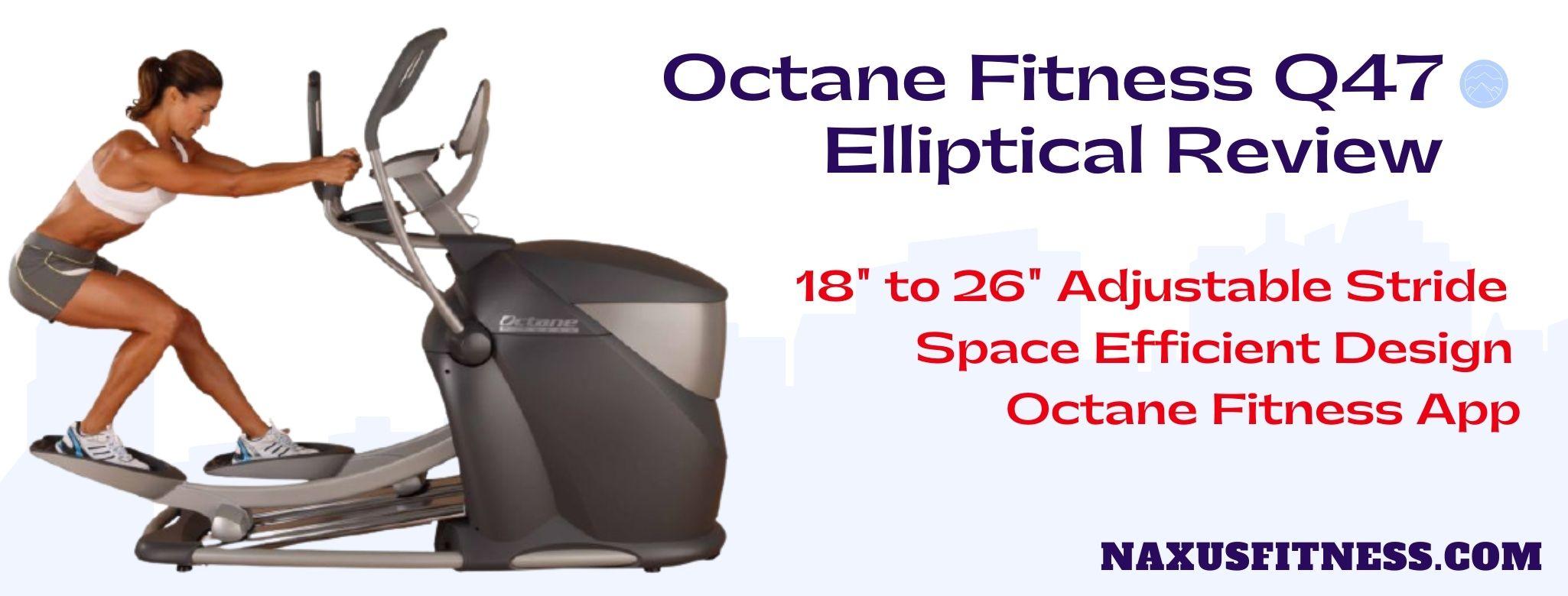 Octane Fitness Q47 Elliptical Review